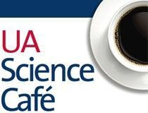 The UA Science Café series brings the community together with a UA scientist in a casual setting.