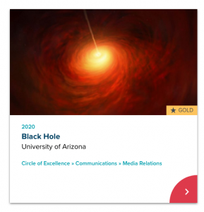 The University won Gold in the communications/media relations category for its work around the unveiling of the first image ever captured of a supermassive black hole and its shadow.