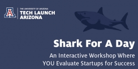 Become a shark and evaluate startups with the help of Tech Launch Arizona experts.