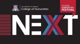 """This year's Tucson Humanities Festival follows the theme """"Next,"""" and will explore ways society will transform itself in the future."""