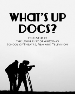 """Enjoy free student films with the School of Theatre, Film and Television's """"What's Up, Docs?"""" documentary series."""
